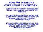 how we measure overnight inventory