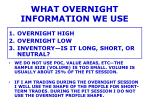 what overnight information we use