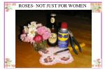 roses not just for women