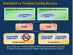 standard vs trusted config access