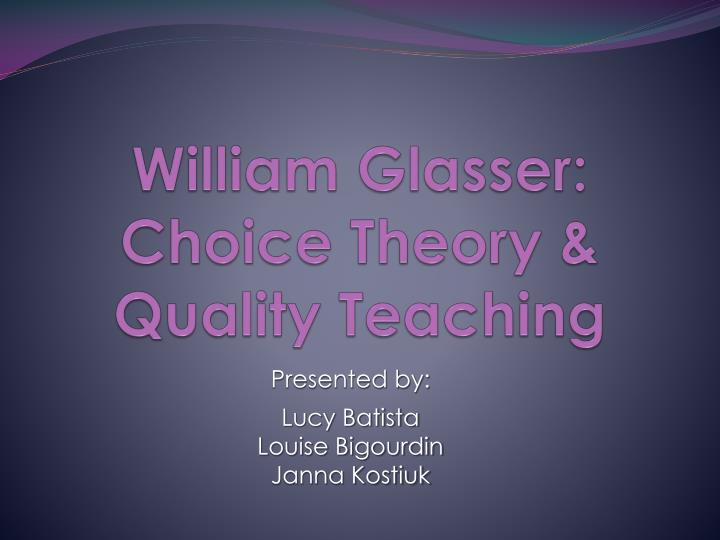 william glasser choice theory quality teaching n.