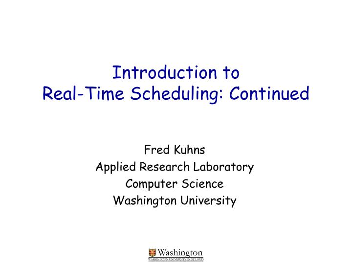 introduction to real time scheduling continued n.
