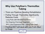 why use polyflow s thermoflex tubing