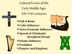 cultural fusion of the early middle ages 5th 11th centuries