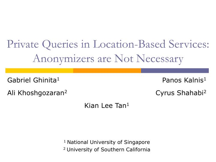 private queries in location based services anonymizers are not necessary n.