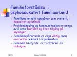 familieforst else i psykoedukativt familiearbeid