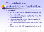 tilfredsheit med psykoedukativt familietilbud