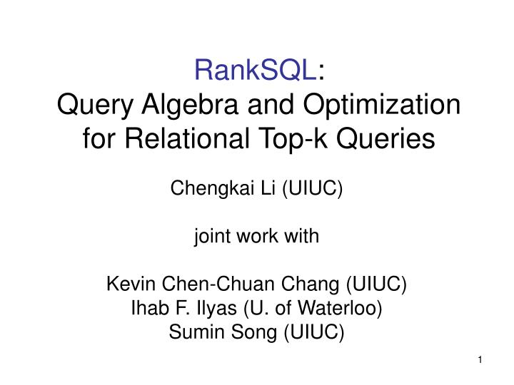 ranksql query algebra and optimization for relational top k queries n.
