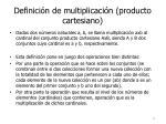 definici n de multiplicaci n producto cartesiano
