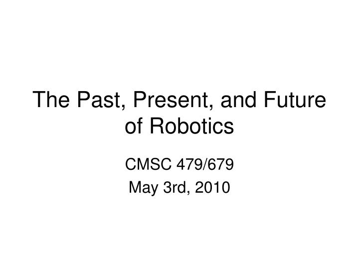 the past present and future of robotics n.