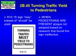 2b 45 turning traffic yield to pedestrians
