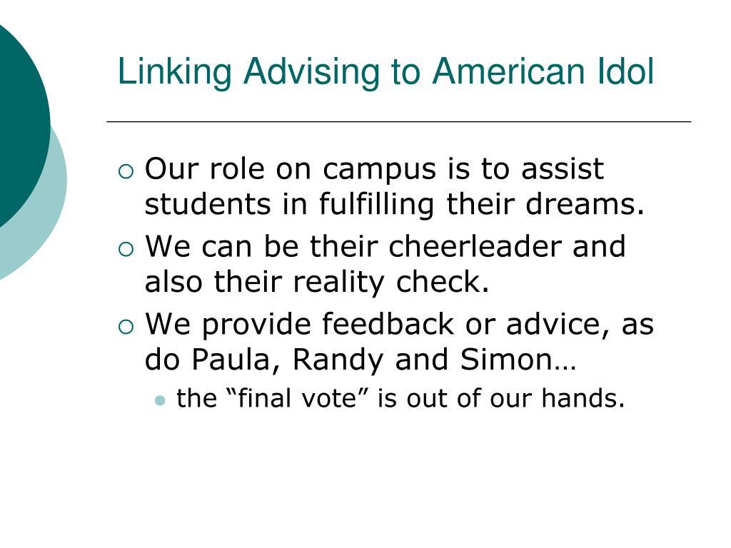 Linking Advising to American Idol