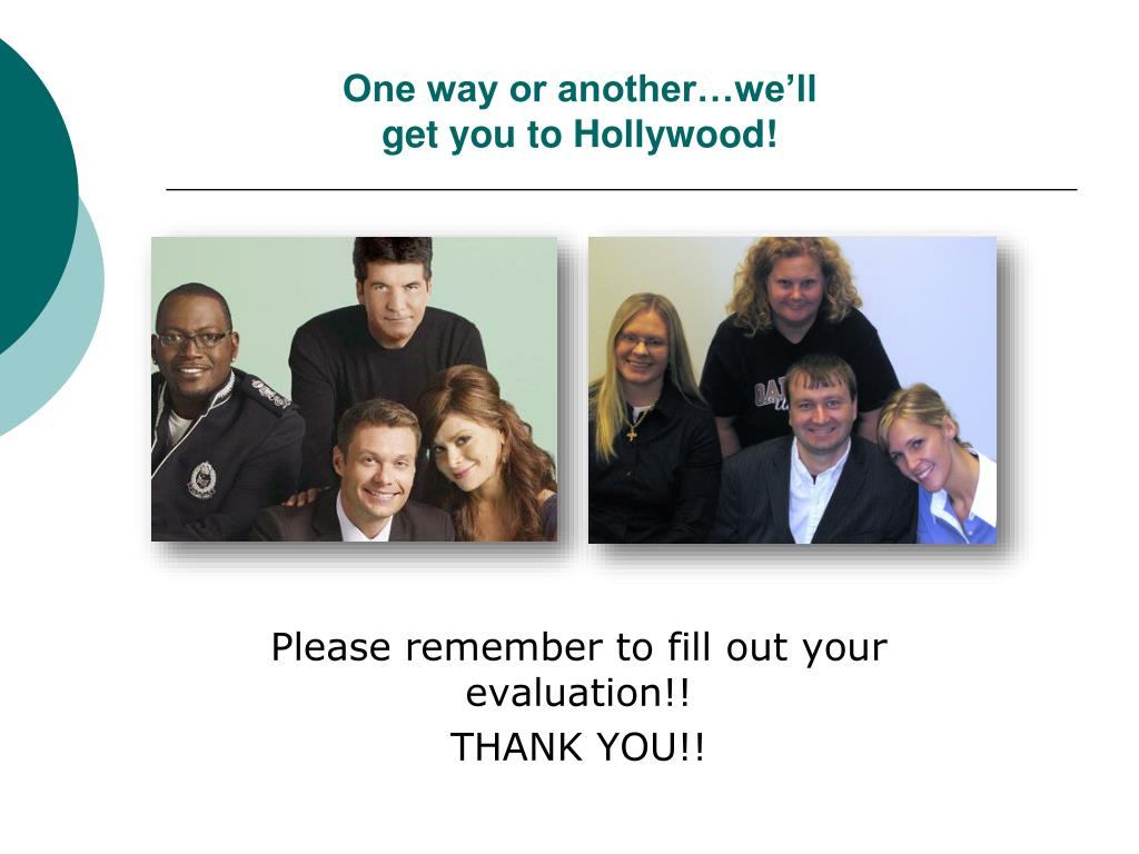One way or another…we'll get you to Hollywood!