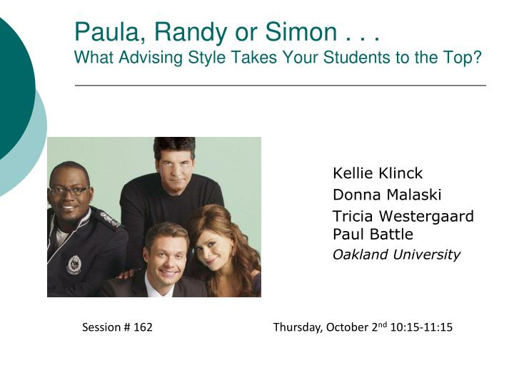 Paula randy or simon what advising style takes your students to the top