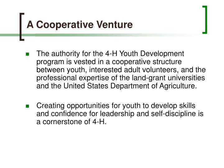 A Cooperative Venture