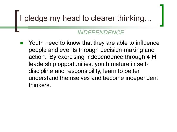 I pledge my head to clearer thinking…