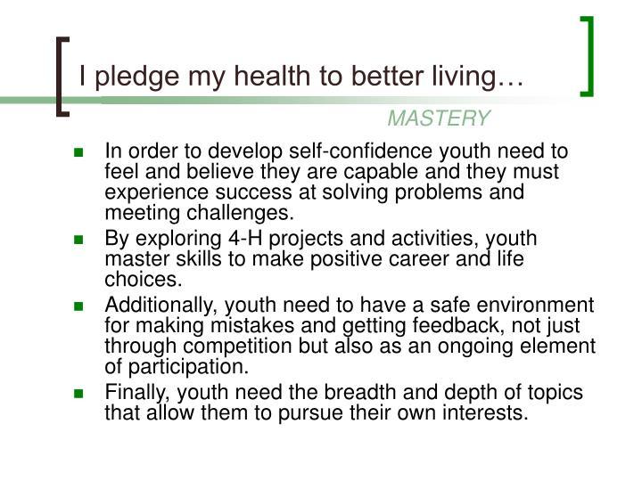 I pledge my health to better living…