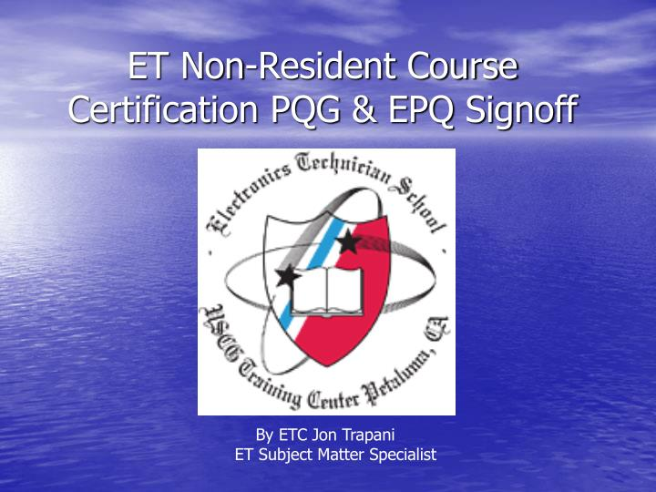 et non resident course certification pqg epq signoff n.