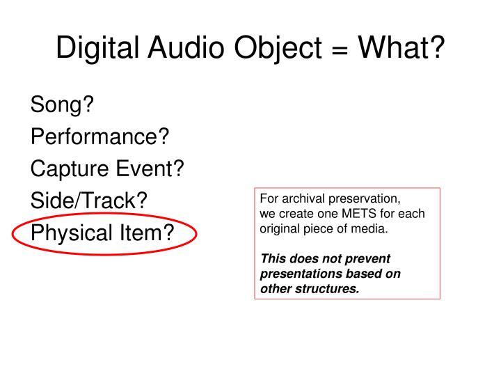 Digital Audio Object = What?