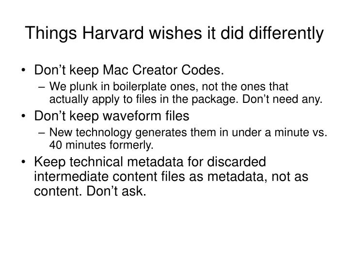 Things Harvard wishes it did differently