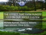 the effect that farm runoff has on our water system