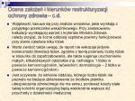 ocena za o e i kierunk w restrukturyzacji ochrony zdrowia c d