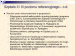 szpitale ii i iii poziomu referencyjnego c d