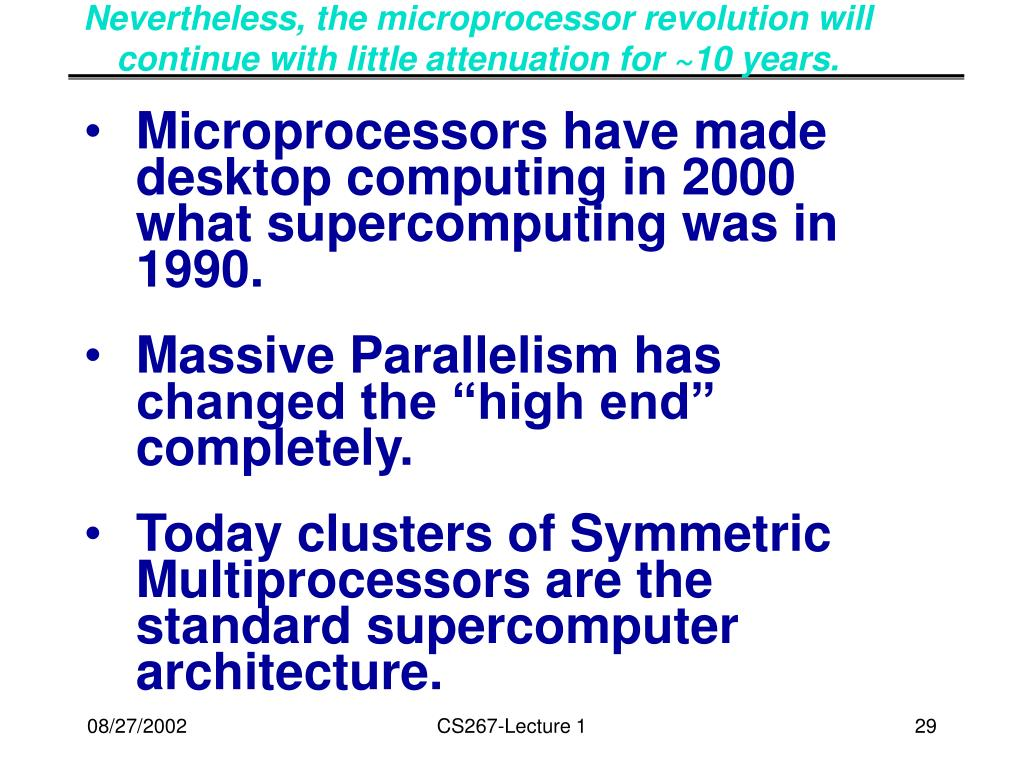 Nevertheless, the microprocessor revolution will continue with little attenuation for ~10 years.