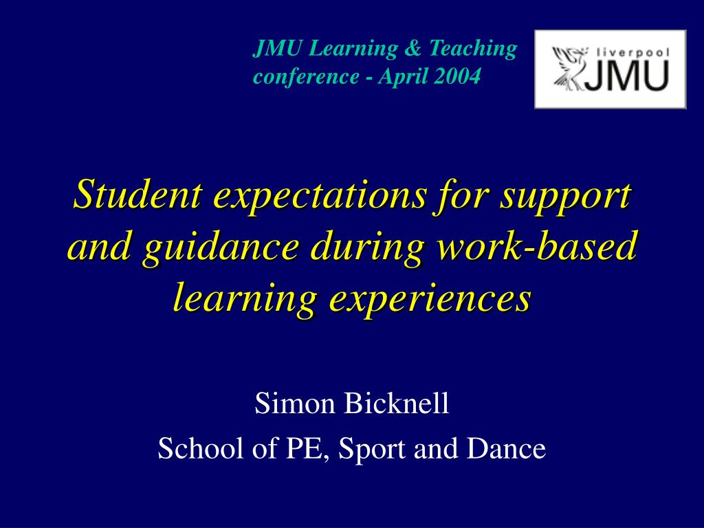 student expectations for support and guidance during work based learning experiences l.