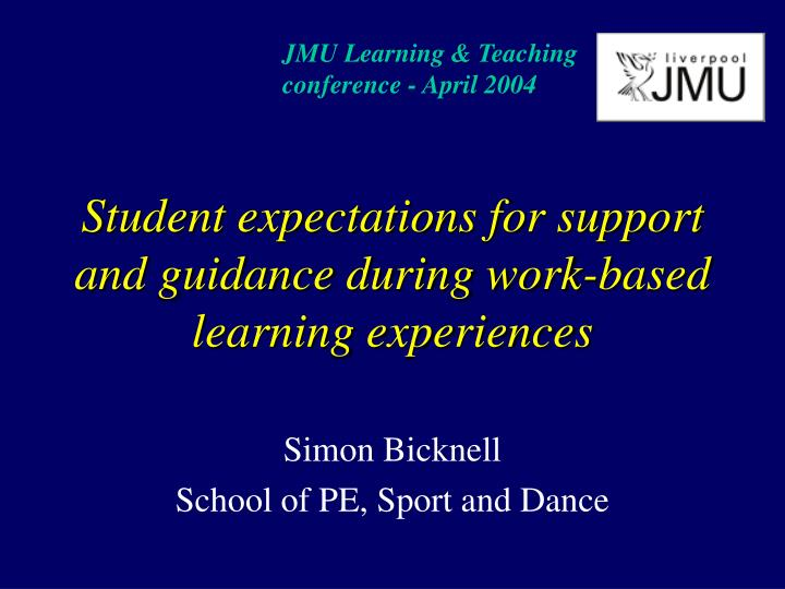 Student expectations for support and guidance during work based learning experiences