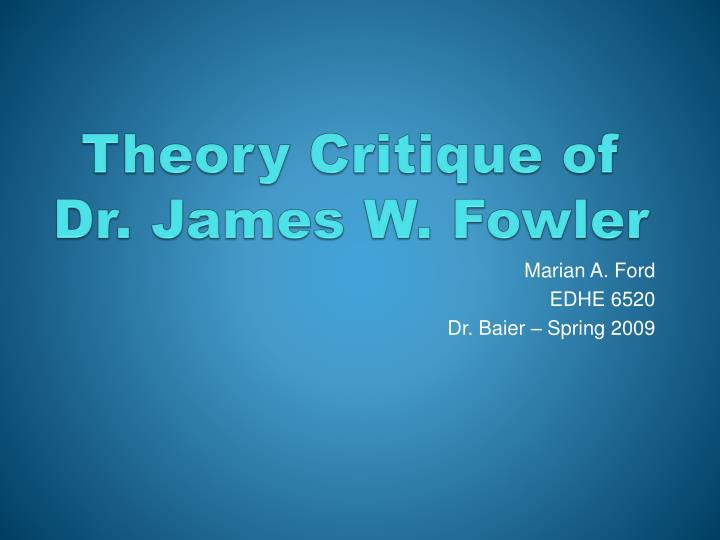 theory critique of dr james w fowler n.