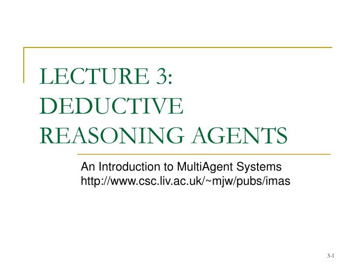 lecture 3 deductive reasoning agents n.