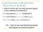 logical formulas to describe facts always true of the world