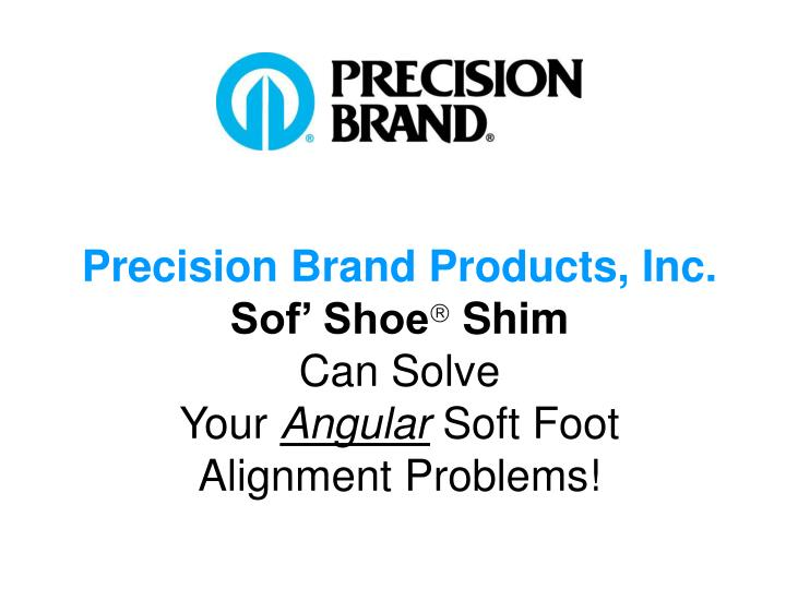 precision brand products inc sof shoe shim can solve your angular soft foot alignment problems n.