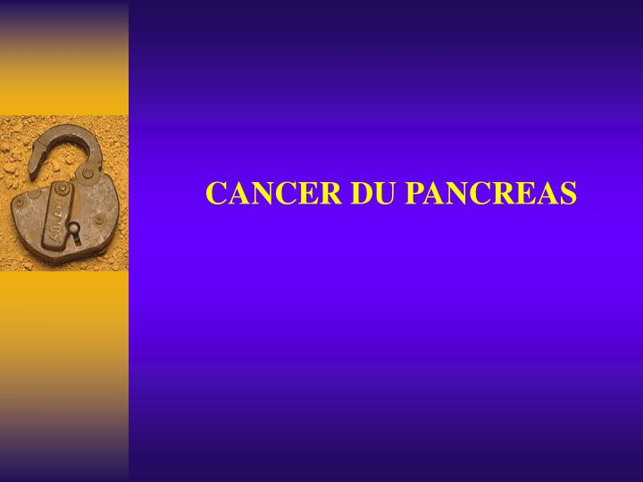 cancer du pancreas n.