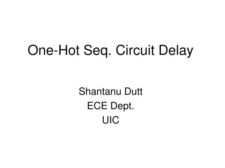 one hot seq circuit delay n.