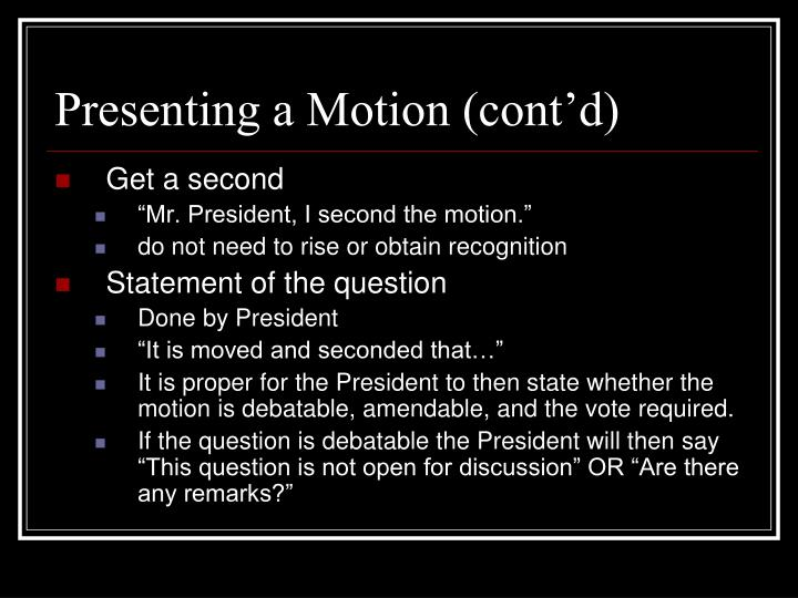 Presenting a Motion (cont'd)