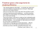 friedman gives a few arguments for studying efficiency