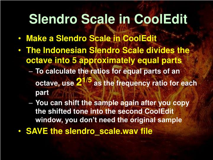 Slendro Scale in CoolEdit