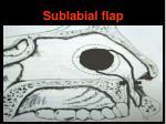 sublabial flap