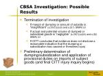 cbsa investigation possible results
