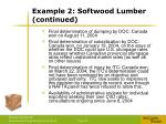 example 2 softwood lumber continued
