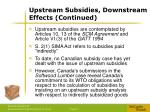 upstream subsidies downstream effects continued