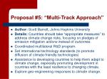 proposal 5 multi track approach