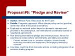 proposal 6 pledge and review
