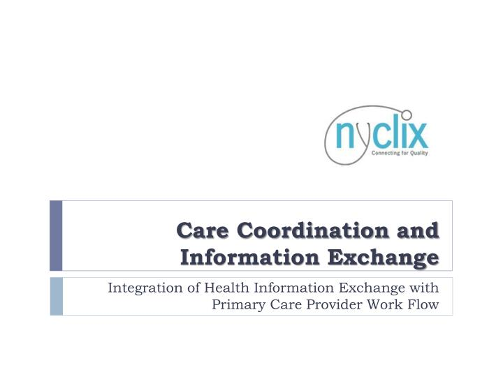 care coordination and information exchange n.
