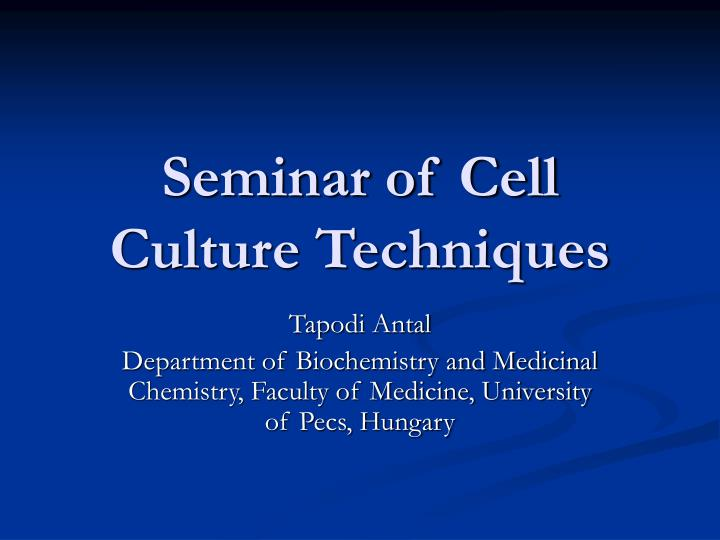 seminar of cell culture techniques n.