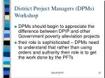 district project managers dpms workshop