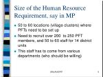 size of the human resource requirement say in mp