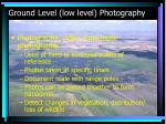 ground level low level photography